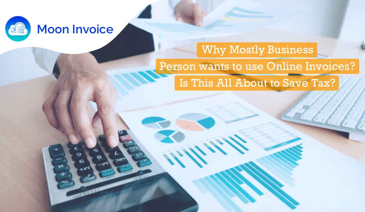 Can Online Invoice Generation Platforms Help You Save Tax