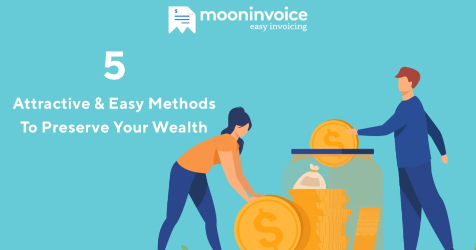 Methods To Preserve Your Wealth