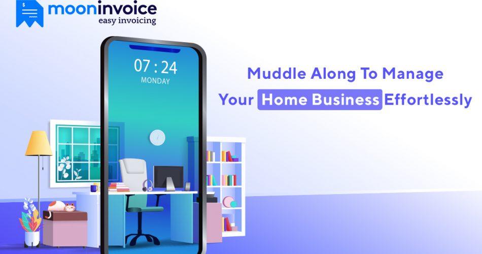 manage home based business effortlessly