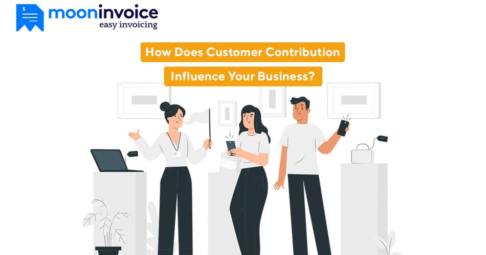 Customer Contribution Influence Your Business